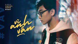 VÌ ANH VẪN  (#VAV) | HOÀNG DŨNG | OFFICIAL MV |  MV 4K