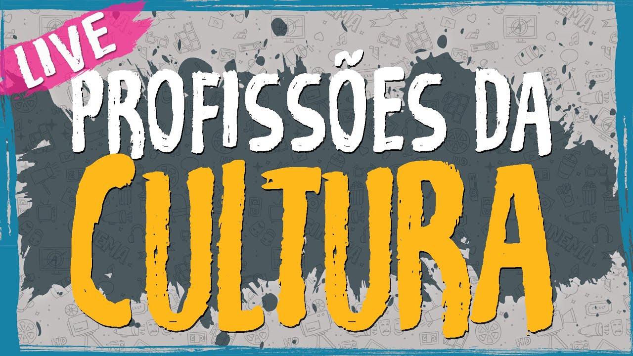 Profissões da Cultura, Quantas e Quais São  – Live