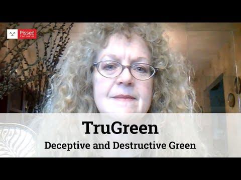 TruGreen - Deceptive and Destructive Green