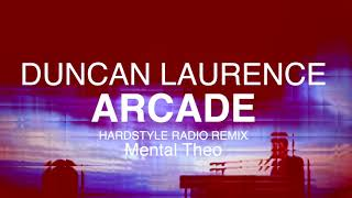 Duncan Laurence   Arcade  (Hardstyle Radio Rmx By Mental Theo)