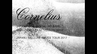 Cornelius New Release Information Pt3