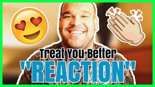 SHAWN MENDES - TREAT YOU BETTER [REACTION]