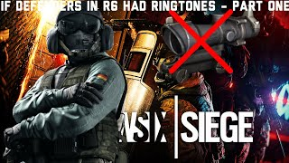 If Rainbow 6 Siege Defenders Had Ringtones - Part 1