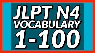 Study JLPT N4 Vocabulary 1-100
