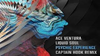 Ace Ventura & Liquid Soul - Psychic Experience (Captain Hook Remix) ᴴᴰ