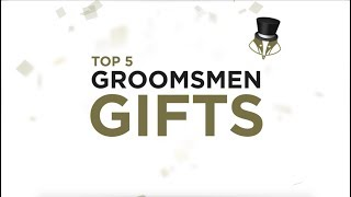 Top 5 Groomsmen Gift Ideas