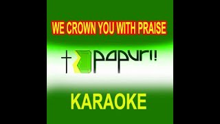 WE CROWN YOU WITH PRAISE MINUS -ONE