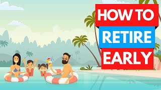Imagine Living Your Dream Retirement - How to Retire Early