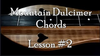 Lesson 2 - Mountain Dulcimer Chords