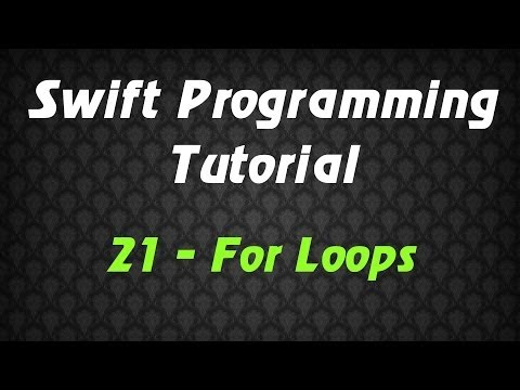 Swift Programming Tutorial – 21 – For Loops