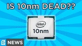 Has Intel CANCELLED 10nm Cannon Lake?