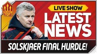 Solskjaer's Final Test! Man Utd News Now