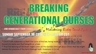 Breaking Generational Curses September 16, 2018 [Anointing Service]