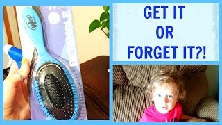 The Wet Brush | GET IT OR FORGET IT?!