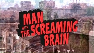 Man with the Screaming Brain (2005) Video