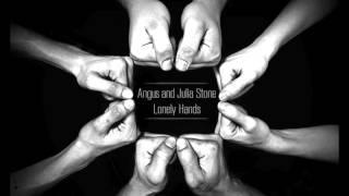 Angus and Julia Stone - Lonely Hands (Lyrics)