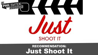 Just Shoot It Podcast Teaches You Filmmaking Tips & Tricks