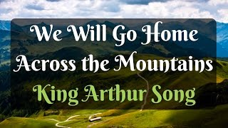 We Will Go Home (Song of Exile) - King Arthur