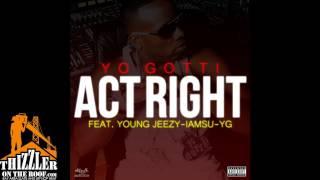 Yo Gotti ft. Young Jeezy, IAMSU, & YG - Act Right (prod. HBK P-Lo) [Thizzler.com]