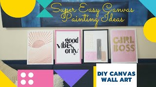 ✂ DIY Canvas Wall Art | Super Easy Canvas Painting Ideas | BeingCKR🎨