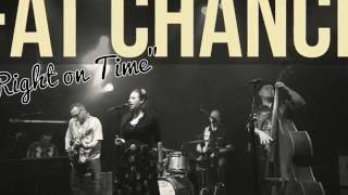 "Fat Chance - ""Right On Time"" - CD 2016 (Teaser)"