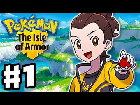 Pokemon Sword and Shield: The Isle of Armor - Gameplay Walkthrough Part 1 - New Expansion Pass!