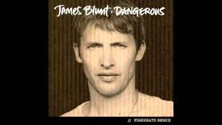 James Blunt - Dangerous (Firebeatz Remix) OFFICIAL