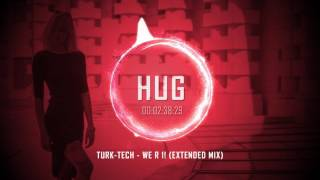 Turk-Tech - wE R 1! (Extended Mix)