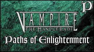 Vampire: the Masquerade - Paths of Enlightenment