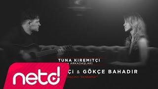 Tuna Kiremitçi & Gökçe Bahadır - Bu Kaçıncı Sonbahar (Tuna Kiremitçi Ve Arkadaşları)