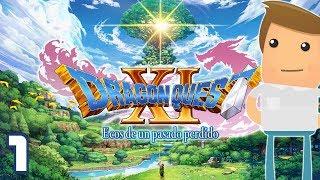 PRIMEROS PASOS ► Dragon Quest XI #1 [ Gameplay Español ]