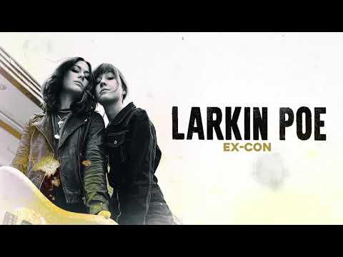Larkin Poe - Ex-Con (Official Audio)