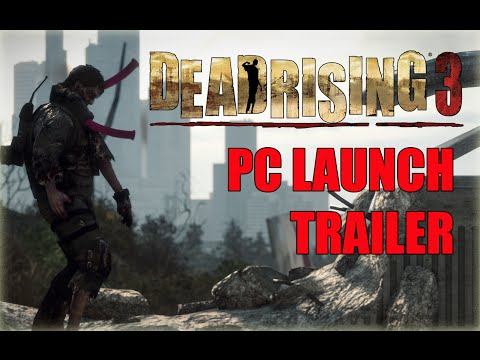 Dead Rising 3 PC - Launch Trailer thumbnail