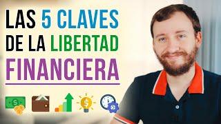 Video: Las 5 Claves De La Libertad Financiera