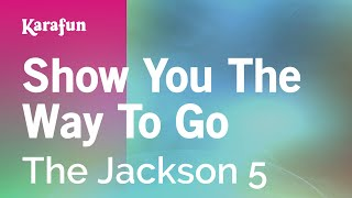 Karaoke Show You The Way To Go - The Jackson 5 *