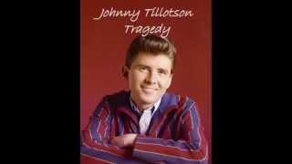 Johnny Tillotson - Tragedy