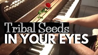 Tribal Seeds ~ In Your Eyes (w/solo) PIANO COVER
