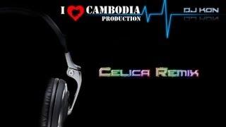 DJ Kon - Celica Khmer Remix