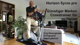 Horizon Syros pro - Einstiegs - Fitness - Crosstrainer - Alternative zu Kettler Rivo Axos - Kardio