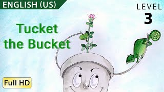 "Tucket the Bucket: Learn English (US) with subtitles - Story for Children ""BookBox.com"""
