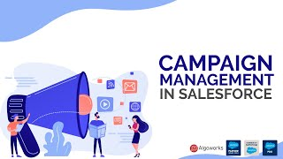 Campaign Management in Salesforce | Campaigns in Salesforce
