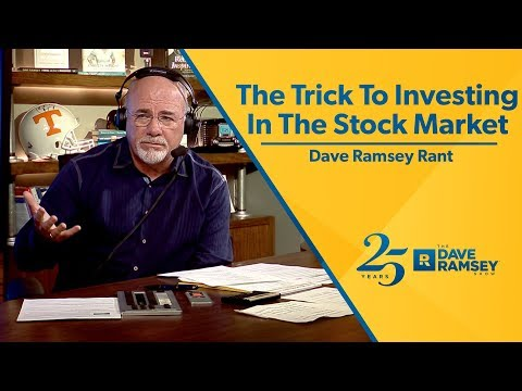 The Trick To Investing In The Stock Market – Dave Ramsey Rant