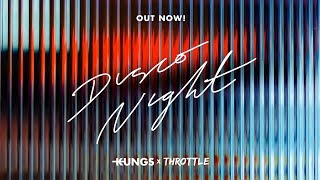 Kungs x Throttle - Disco Night