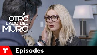 Al Otro Lado Del Muro | Episode 77 | Telemundo English