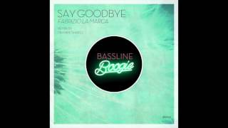 Fabrizio La Marca   Say Goodbye (Frankie Shakes Remix)