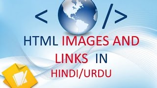 9. HTML Images and Links in Hindi/ Urdu | How to add images in html and links to images.
