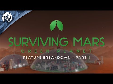 Surviving Mars - Green Planet Feature Breakdown Part 1 thumbnail