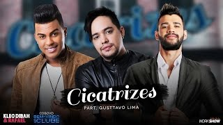 Kleo Dibah e Rafael - Cicatrizes Part. Gusttavo Lima (DVD BEM VINDO AO CLUBE)