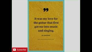 Ed Sheeran - Top Best Quotes & Sayings - Galway Girl
