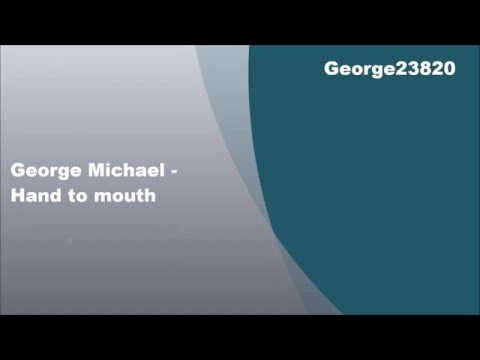 George Michael - Hand to mouth, Lyrics
